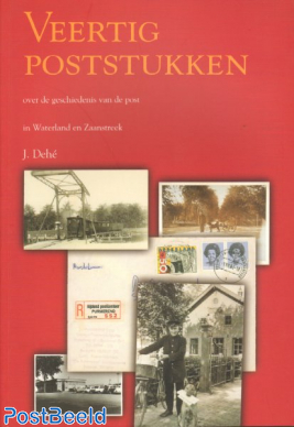 Forty Postal Items about the history of the  post in Waterland and Zaanstreek